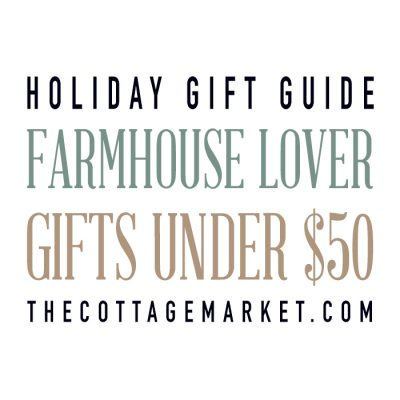 Holiday Gift Guide: Farmhouse Lover Gifts Under $50