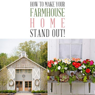 How to Make Your Farmhouse Home Stand Out