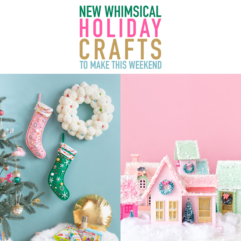 New Whimsical Holiday Crafts To Make This Weekend! Tons Of Hot Of The Press  Holiday