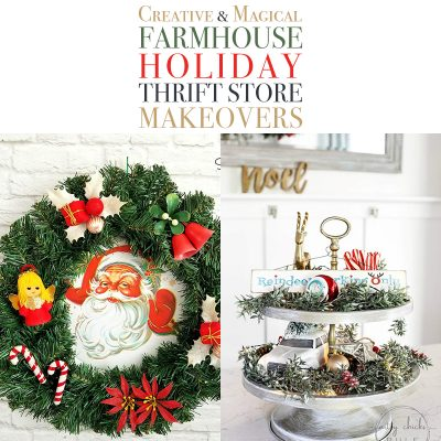 Creative and Magical Farmhouse Holiday Thrift Store Makeovers