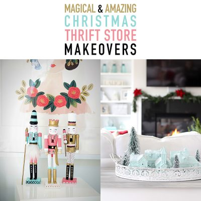 Magical and Amazing Christmas Thrift Store Makeovers