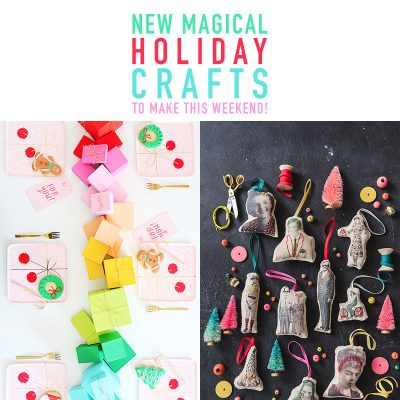 New Magical Holiday Crafts To Make This Weekend
