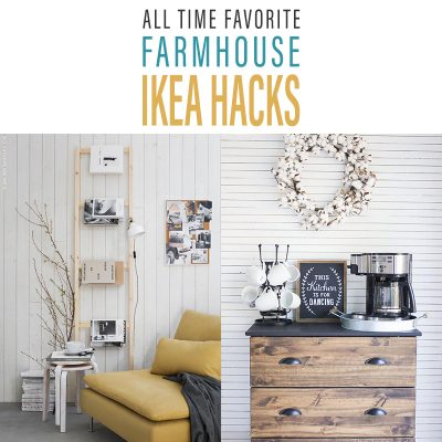 All Time Favorite Farmhouse IKEA Hacks