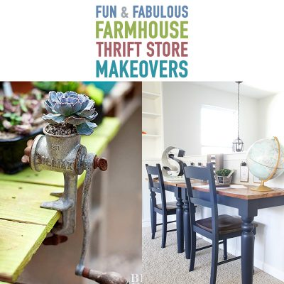 Fun and Fabulous Farmhouse Thrift Store Makeovers