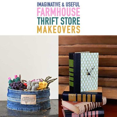Imaginative & Useful Farmhouse Thrift Store Makeovers