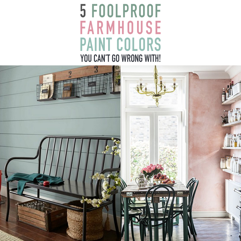 5 Foolproof Farmhouse Paint Colors You Can't Go Wrong With