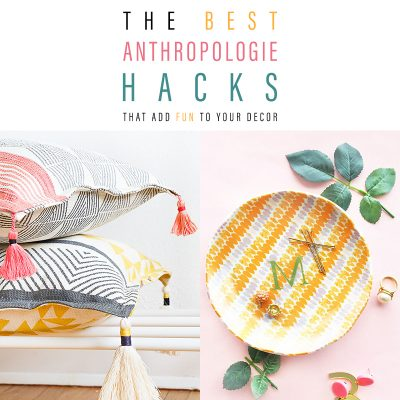 The Best Anthropologie Hacks That Add Fun To Your Decor