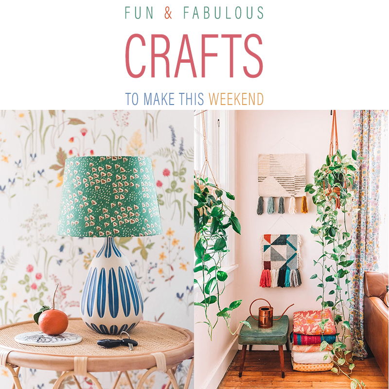 Fun And Fabulous Crafts To Make This Weekend The Cottage Market