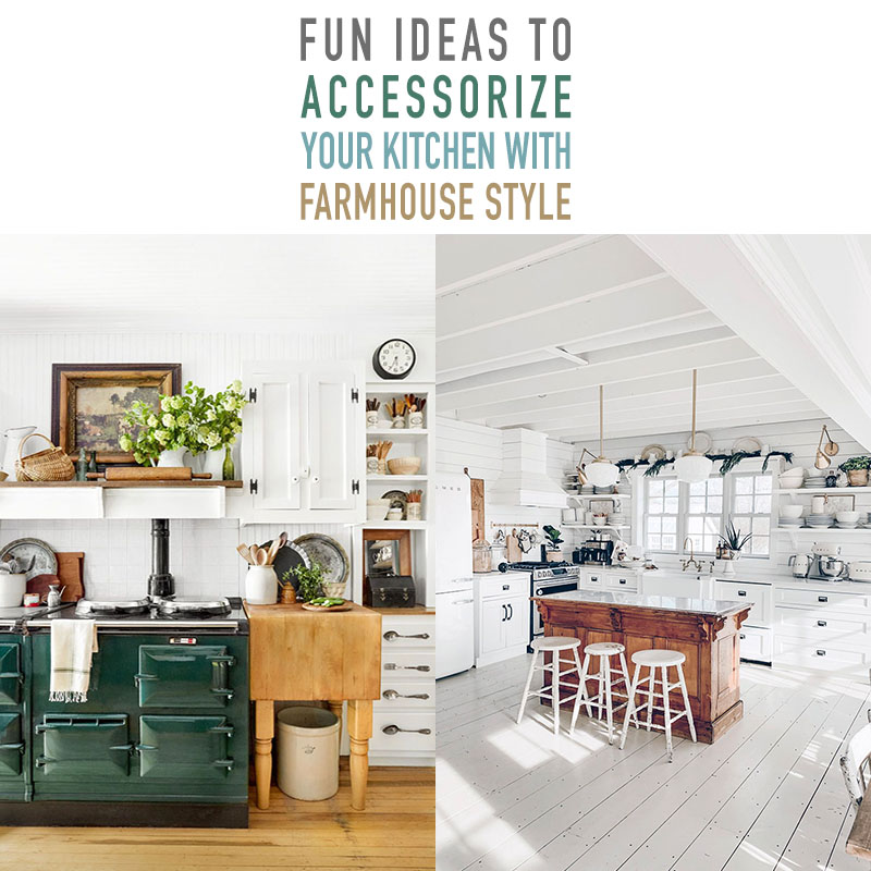 Fun Ideas To Accessorize Your Kitchen With Farmhouse Style