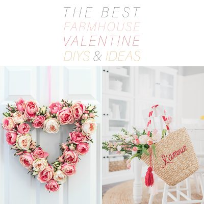 The Best Farmhouse Valentine DIYS and Ideas