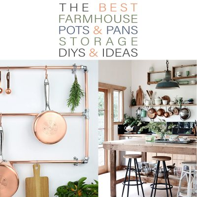 The Best Farmhouse Pots and Pan Storage DIYS and IDEAS