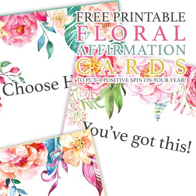 Free Printable Floral Affirmation Cards /// To Put a Positive Spin on Your Year!