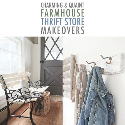 Charming and Quaint Farmhouse Thrift Store Makeovers