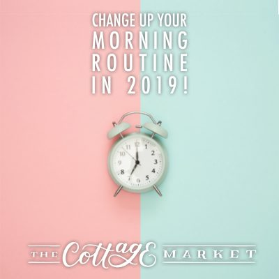 Change Up Your Morning Routine in 2019