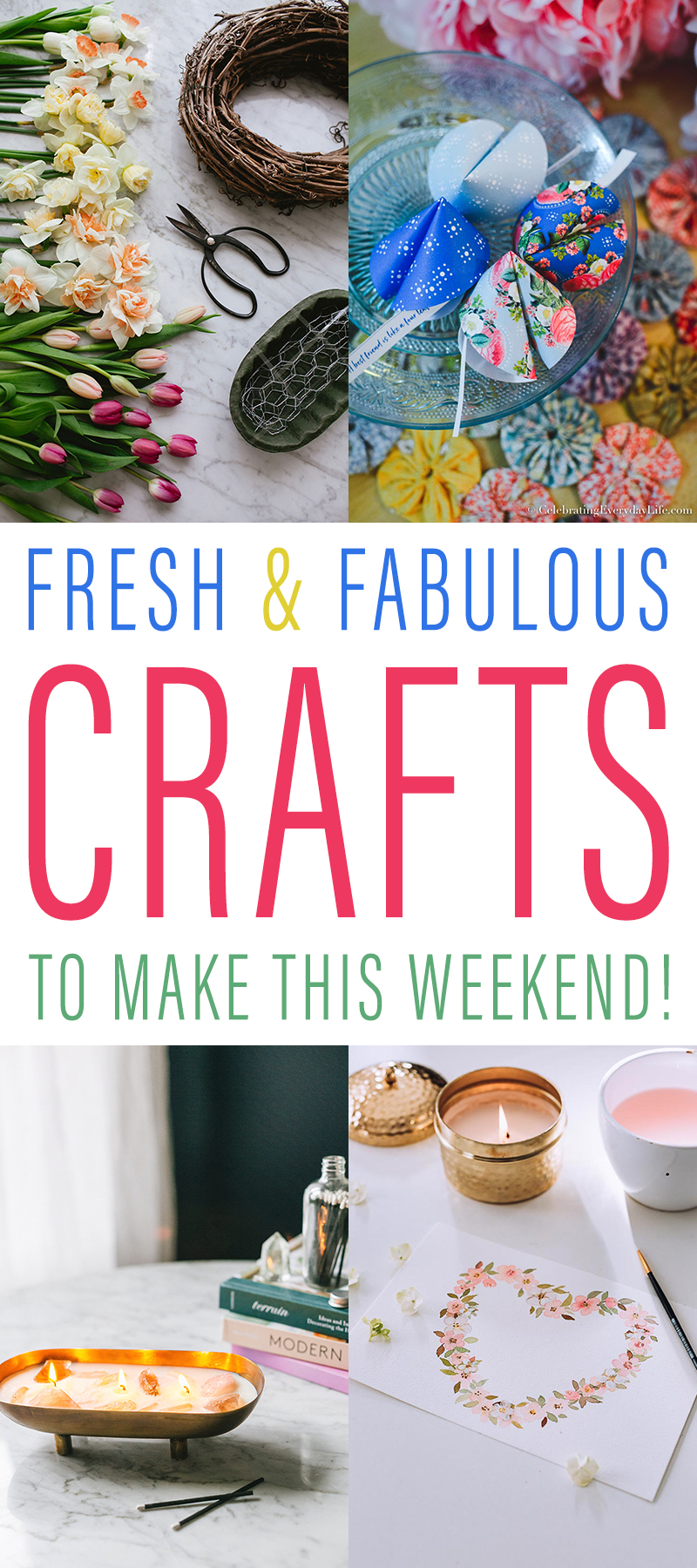 Fresh and Fabulous Crafts To Make This Weekend!  There are so many awesome ideas and diys and I am sure that you will want to make more than one this weekend