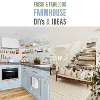 Fresh and Fabulous Farmhouse DIYS and Ideas!