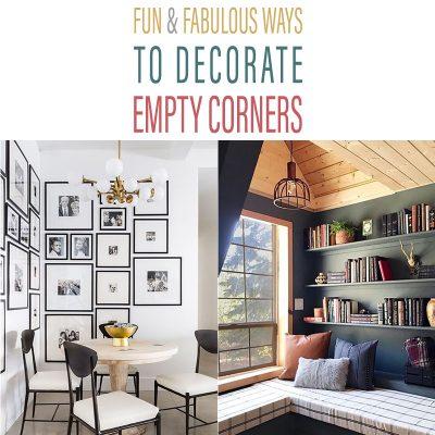 Fun and Fabulous Ways To Decorate Empty Corners
