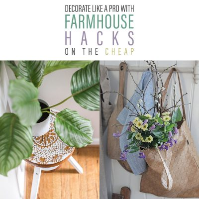 Decorate Like a Pro with Farmhouse Hacks on the Cheap