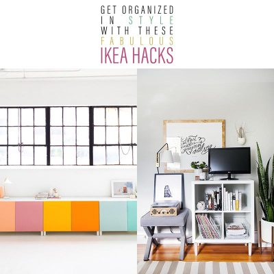 Get Organized in Style with these Fabulous IKEA Hacks
