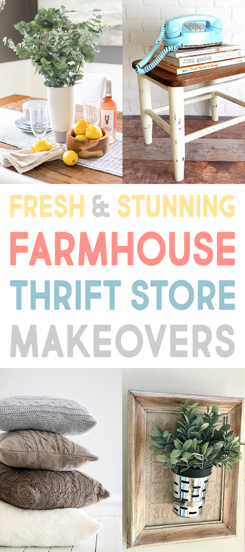 Fresh and Stunning Farmhouse Thrift Store Makeovers that will make your home SMILE! Tons of DIYS and tons of inspiration awaits you!