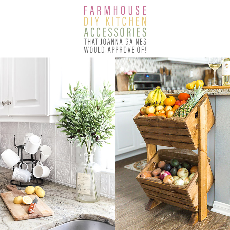 Farmhouse DIY Kitchen Accessories That Joanna Gaines Would ...