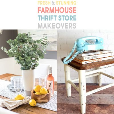 Fresh and Stunning Farmhouse Thrift Store Makeovers