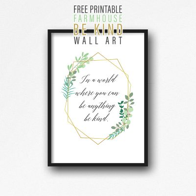 Free Printable Farmhouse Be Kind Wall Art