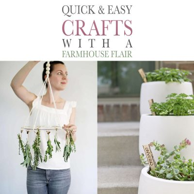 Quick and Easy Crafts with a Farmhouse Flair