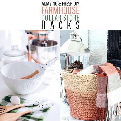 Amazing & Fresh DIY Farmhouse Dollar Store Hacks