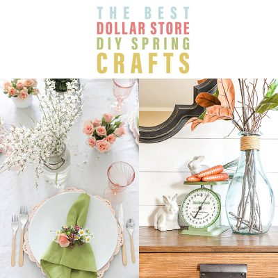 The Best Dollar Store DIY Spring Crafts