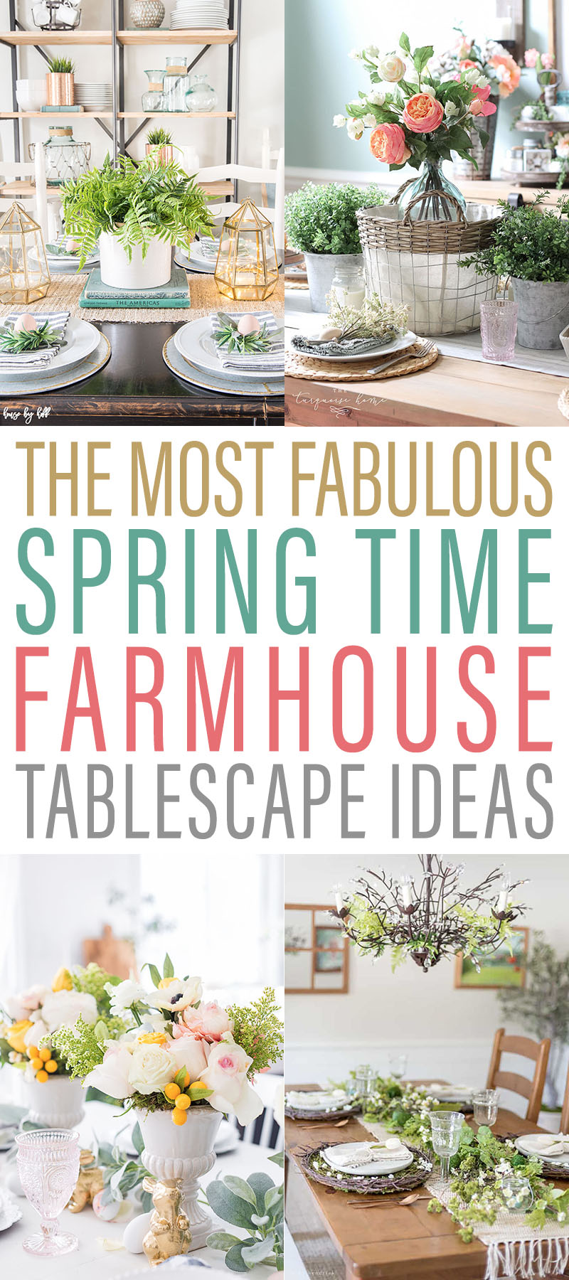 The Most Fabulous Spring Time Farmhouse Tablescape Ideas