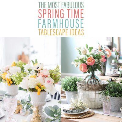 The Most Fabulous Spring Time Farmhouse Tablescape Ideas