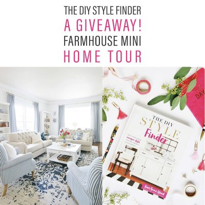 The DIY Style Finder / A Giveaway / Farmhouse Mini Home Tour