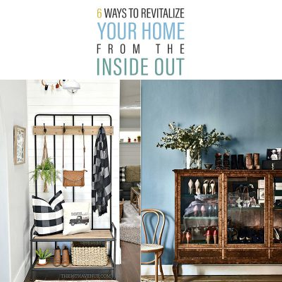 6 Ways to Revitalize Your Home from the Inside Out