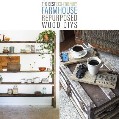 The Best Eco-Friendly Farmhouse Repurposed Wood DIYS