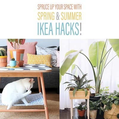 Spruce Up Your Space with Spring & Summer IKEA Hacks