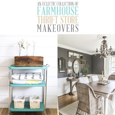 An Eclectic Collection of Farmhouse Thrift Store Makeovers