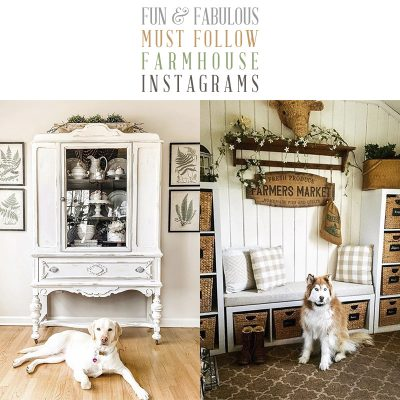 Fun and Fabulous Must Follow Farmhouse Instagrams!