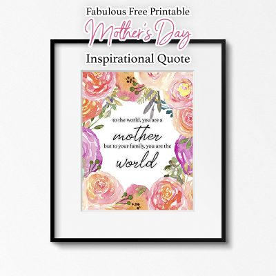 Fabulous Free Printable Mother's Day Inspirational Quote