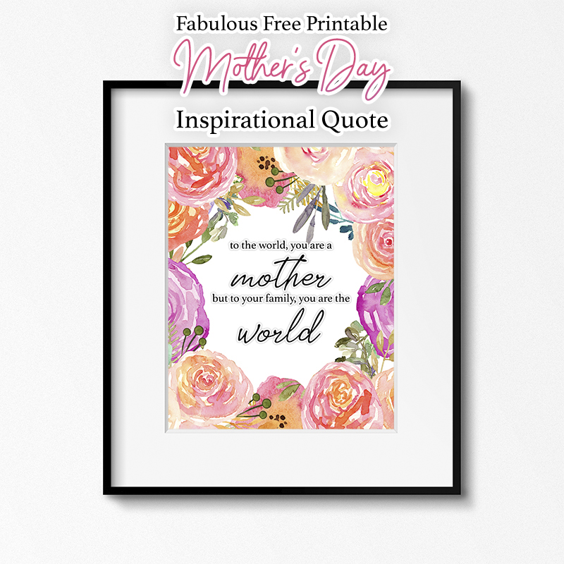 image about Free Printable Inspirational Quotes named Incredible Totally free Printable Moms Working day Inspirational Estimate