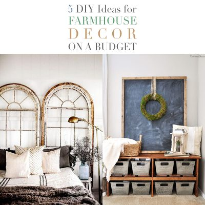5 DIY Ideas for Farmhouse Decor On A Budget