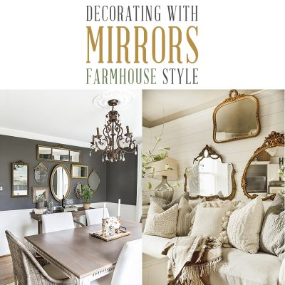 Decorating With Mirrors Farmhouse Style