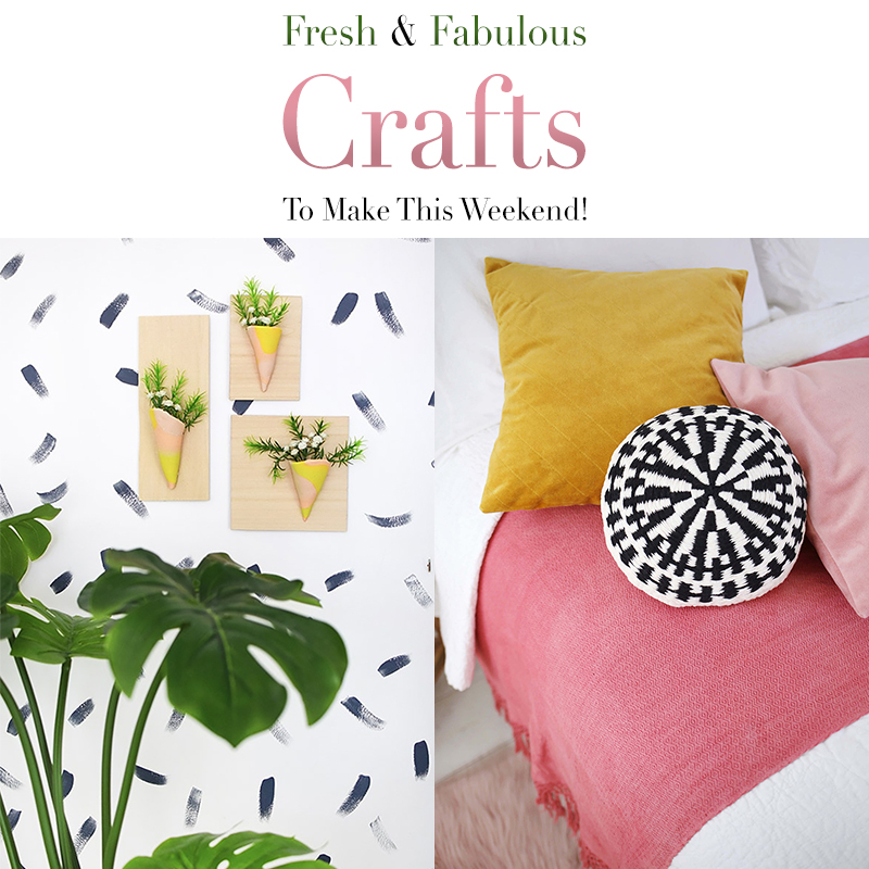 Fresh And Fabulous Crafts To Make This Weekend The Cottage Market
