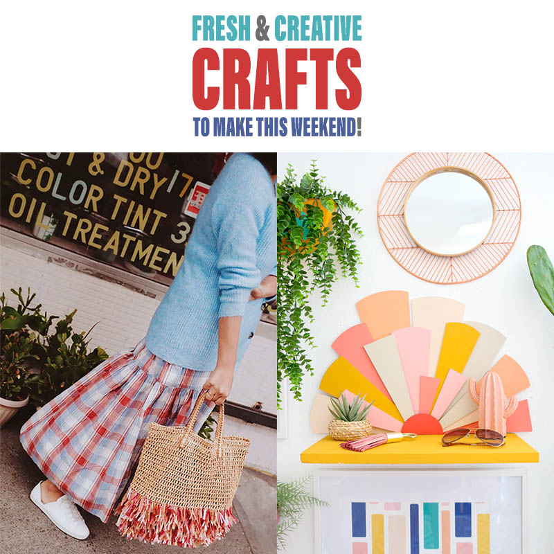 Fresh And Creative Crafts To Make This Weekend The Cottage Market