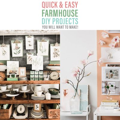 Quick and Easy Farmhouse DIY Projects You Will Want To Make