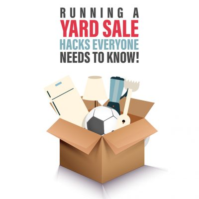 Running A Yard Sale: Hacks Everyone Needs To Know