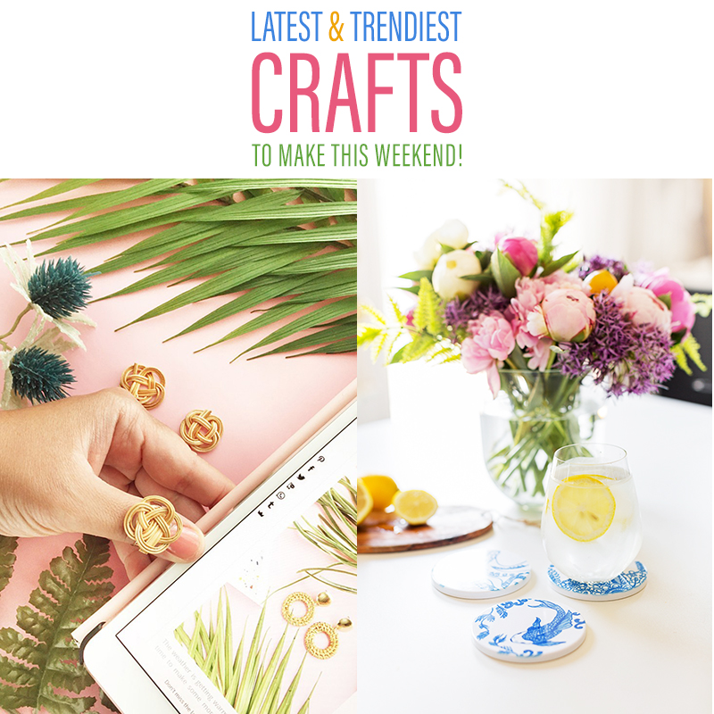 Get the Latest and Trendiest Crafts To Make This Weekend. Many colorful DIY Crafts are waiting for you to choose from.One is a Perfect to make this weekend!