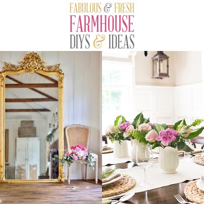 Fabulous and Fresh Farmhouse DIYS And Ideas for this Week!
