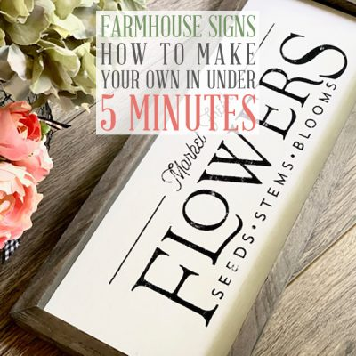 Farmhouse Signs: How to Make Your Own in Under 5 Minutes