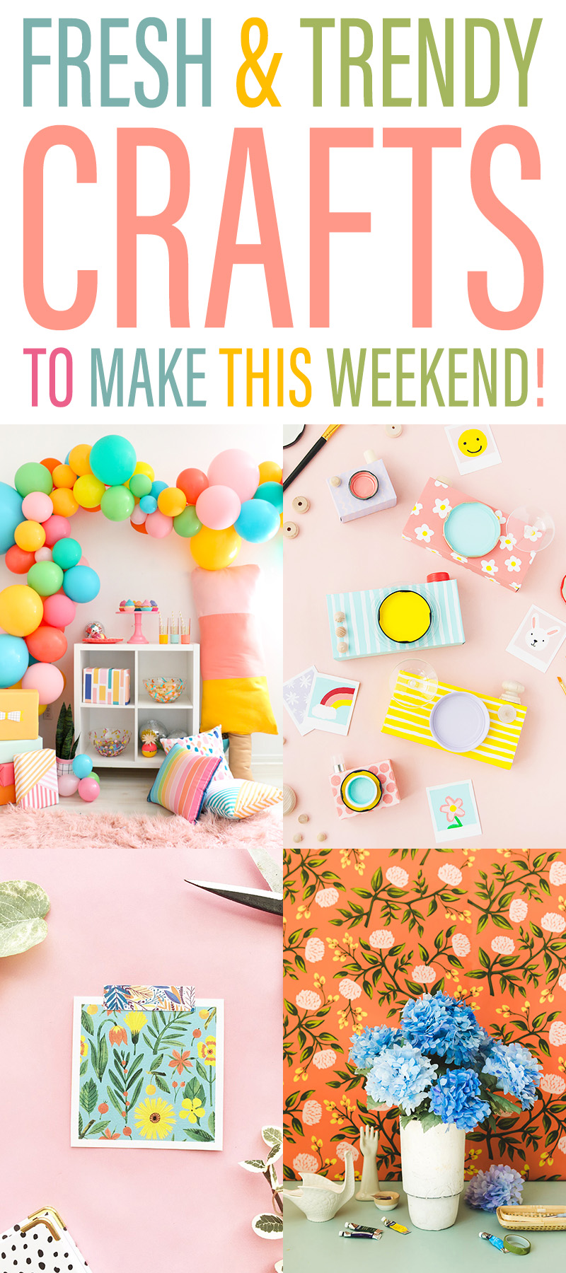 Fresh and Trendy Craft DIYS To Make This Weekend